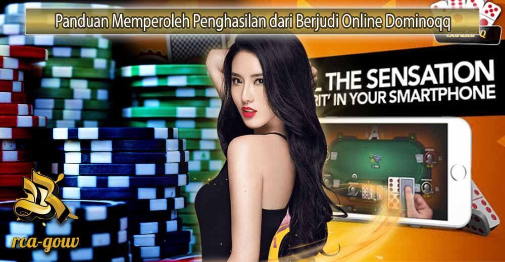 Panduan Memperoleh Penghasilan dari Berjudi Online Dominoqq